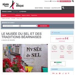 Le Musée du sel et des traditions béarnaises à Salies-de-Béarn (64) - Activités