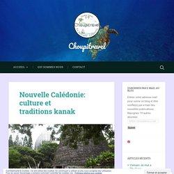Nouvelle Calédonie: culture et traditions kanak – Choupitravel