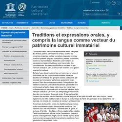 Traditions et expressions orales, y compris la langue comme vecteur du patrimoine culturel immatériel - patrimoine immatériel - Secteur de la culture - UNESCO