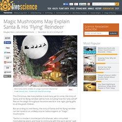 "Do Magic Mushrooms Explain Santa's ""Flying"" Reindeer?"