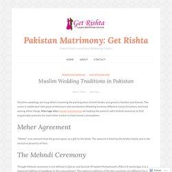 Muslim Wedding Traditions in Pakistan – Pakistan Matrimony: Get Rishta
