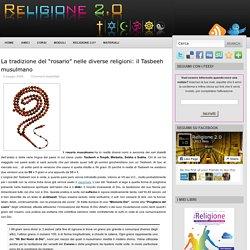 """La tradizione del """"rosario"""" nelle diverse religioni: il Tasbeeh musulmano"""