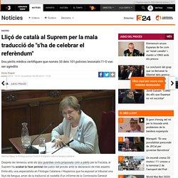 """Lliçó de català al Suprem per la mala traducció de """"s'ha de celebrar el referèndum"""""""