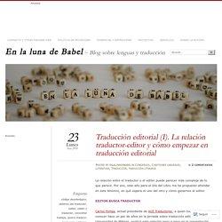 Traducción editorial (I). La relación traductor-editor y cómo empezar en traducción editorial