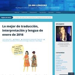 Lo mejor de traducción, interpretación y lengua de enero de 2016