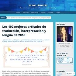 Los 100 mejores artículos de traducción, interpretación y lengua de 2016