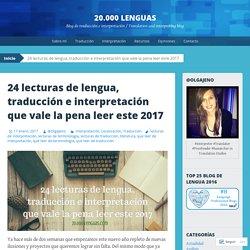 24 lecturas de lengua, traducción e interpretación que vale la pena leer este 2017