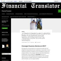 ¿Cómo conseguir clientes para tus servicios de traducción? Echa un vistazo: