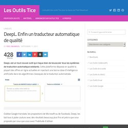 DeepL. Enfin un traducteur automatique de qualité – Les Outils Tice