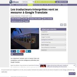 Les traducteurs-interprètes vont se mesurer à Google Translate
