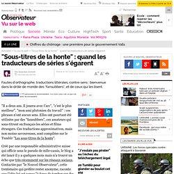 """""""Sous-titres de la honte"""" : quand les traducteurs de séries s'égarent"""