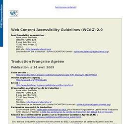 Version (français, 24 avril 2009) validée par le comité de traduction en français des WCAG 2.0 : Web Content Accessibility Guidelines (WCAG) 2.0
