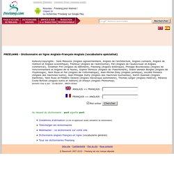 Traduction Anglais-Français-Anglais (spécialisé) - Dictionnaire en ligne FREELANG