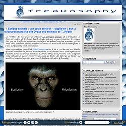 Ethique animale : une seule solution - l'abolition ? sur la traduction française des Droits des animaux de T. Regan