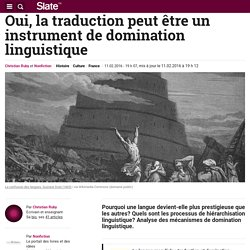 Oui, la traduction peut être un instrument de domination linguistique