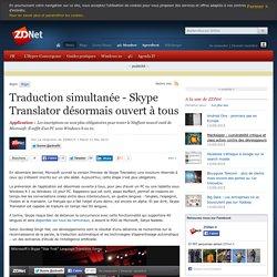 Traduction simultanée - Skype Translator désormais ouvert à tous