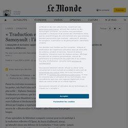 «Traduction et Violence», de Tiphaine Samoyault: l'âpreté de traduire