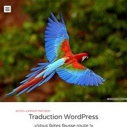 Traduction WordPress : Vous faites fausse route !