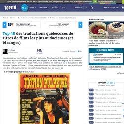 Top 40 pires traductions de titres de film en québécois