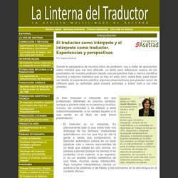El traductor como intérprete y el intérprete como traductor. La Linterna del Traductor