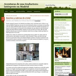 Aventuras de una traductora-intérprete en Madrid