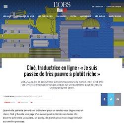 Cloé, traductrice en ligne: «Je suis passée de très pauvre à plutôt riche»