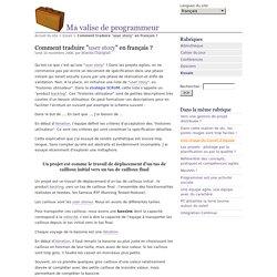 """Comment traduire """"user story"""" en français ? - Ma valise de programmeur"""