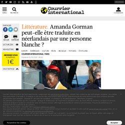 Amanda Gorman peut-elle être traduite en néerlandais par une personne blanche?