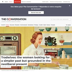 Tradwives: the women looking for a simpler past but grounded in the neoliberal present