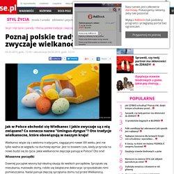 Poznaj polskie tradycje i zwyczaje wielkanocne