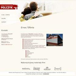 Fima budowlana Polczyk / O nas - Oferta / Budowa domów w sysytemie tradycyjnym, kanadyjskim, ocieplanie budynków styropianem, wykonanie tarasów, chodników z gelbetonu, kostki brukowe