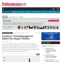 Forskere: Træningsopgaver fylder for meget i skolen - Folkeskolen.dk