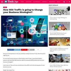 How SEO Traffic is going to Change your Business Strategies? -