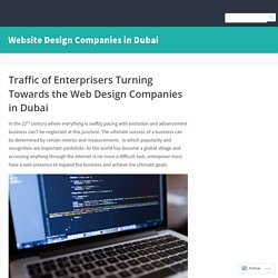 Traffic of Enterprisers Turning Towards the Web Design Companies in Dubai – Site Title