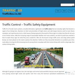 Traffic Control – Traffic Safety Equipment – TrafficRus.Co.NZ