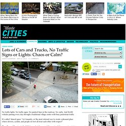 Lots of Cars and Trucks, No Traffic Signs or Lights: Chaos or Calm? - Sarah Goodyear
