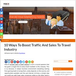 10 Ways To Boost Traffic And Sales To Travel Industry – Pioneer Lists's Blogs