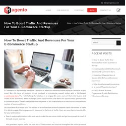 How To Boost Traffic And Revenues For Your E-Commerce Startup -