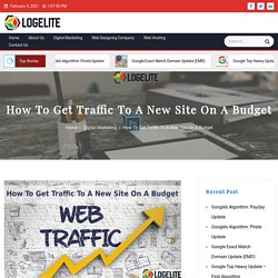 How To Get Traffic To A New Site On A Budget - Logelite