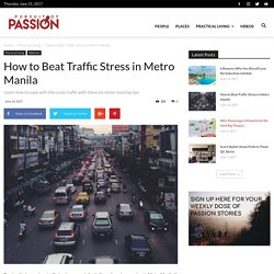 How to Beat Traffic Stress in Metro Manila - Pursuit of Passion