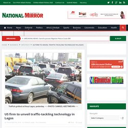 US firm to unveil traffic-tackling technology in Lagos