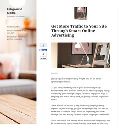 Get More Traffic to Your Site Through Smart Online Advertising