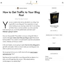 How to Get Traffic to Your Blog Post - Write an Epic Content
