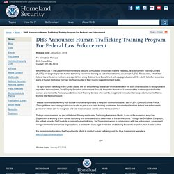 DHS Announces Human Trafficking Training Program For Federal Law Enforcement