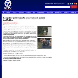 Longview police create awareness of human trafficking
