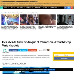 Des sites de trafic de drogue et d'armes du « French Deep Web » hackés