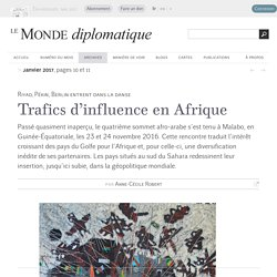 Trafics d'influence en Afrique, par Anne-Cécile Robert (Le Monde diplomatique, janvier 2017)