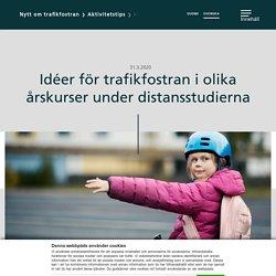 Idéer för trafikfostran i olika årskurser under distansstudierna
