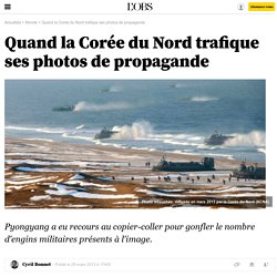 Quand la Corée du Nord trafique ses photos de propagande - 29 mars 2013