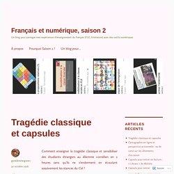 Tragédie classique et capsules – Français et numérique, saison 2